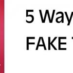 5 Ways To Fake That