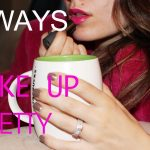 6 Ways To Wake Up Pretty