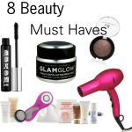 8 Beauty Product Must Haves
