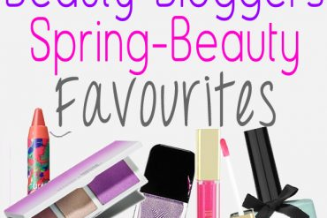 Beauty Blogger Favourites of Spring 2014