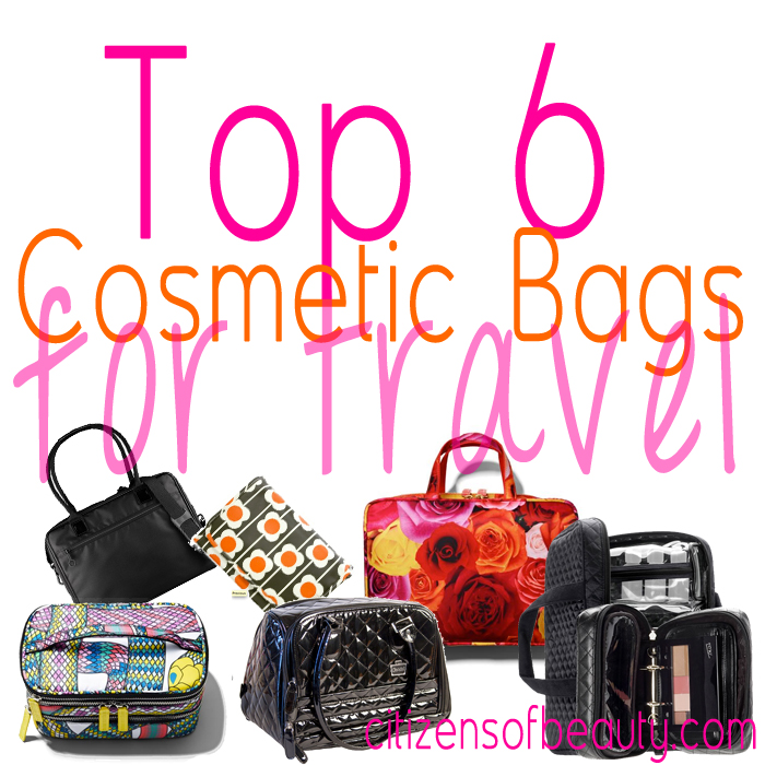 Top 6 Cosmetic Bags for Travel