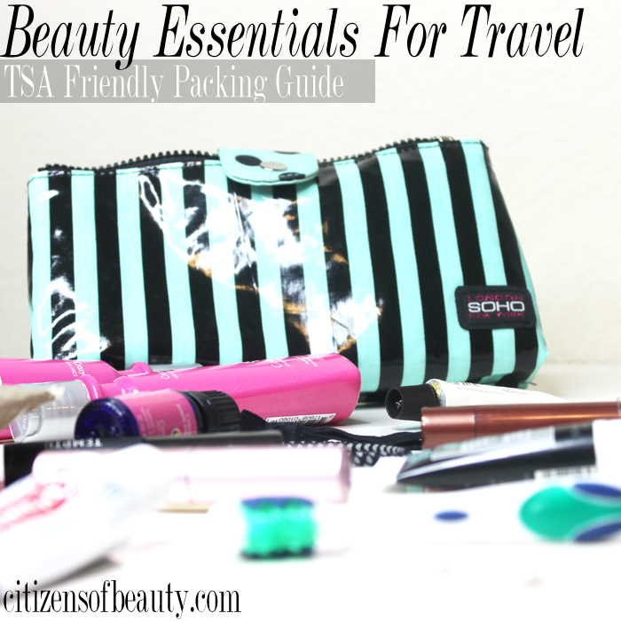 TSA Friendly Packing Guide for Beauty