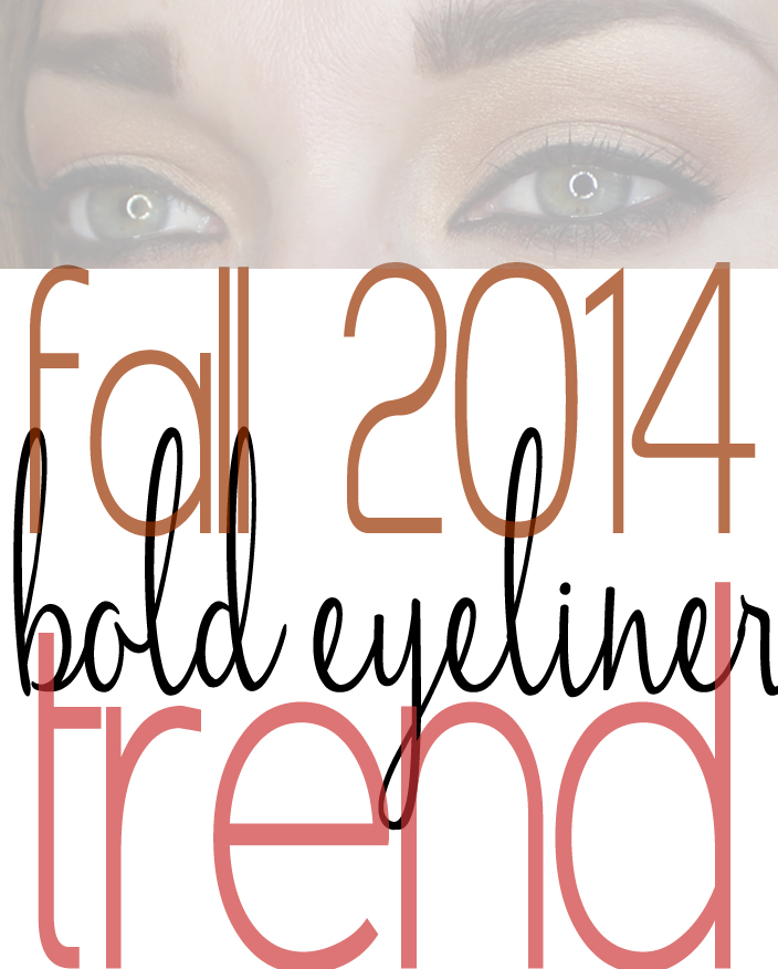 Bold Eyeliner Fall 2014 Makeup Trend
