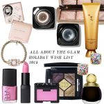 All About the Glam: Holiday Wish List 2014 for Ladies