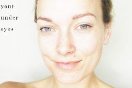 tips on brightening your under eyes
