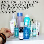 Applying Your Skin Care in the Correct Order