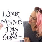 10 of the WORST Mothers Day Gifts Ever