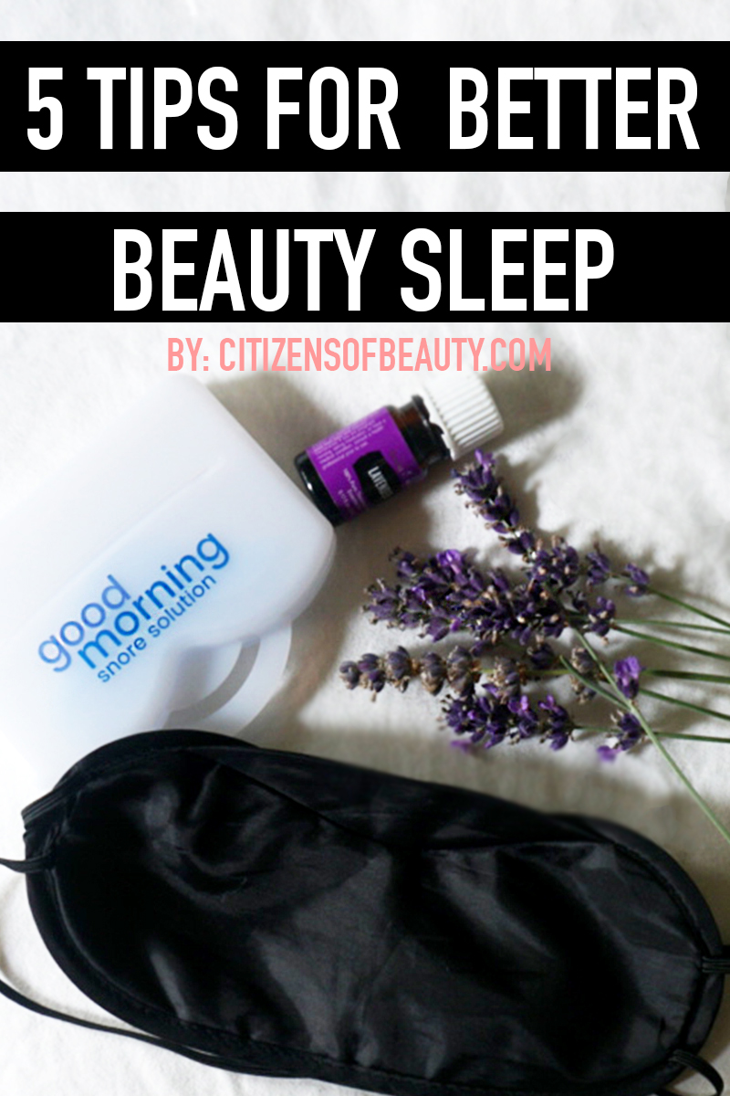 5 TIPS FOR BETTER BEAUTY SLEEP FOR A GOOD NIGHTS REST