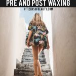 9 Rules of Pre and Post Waxing