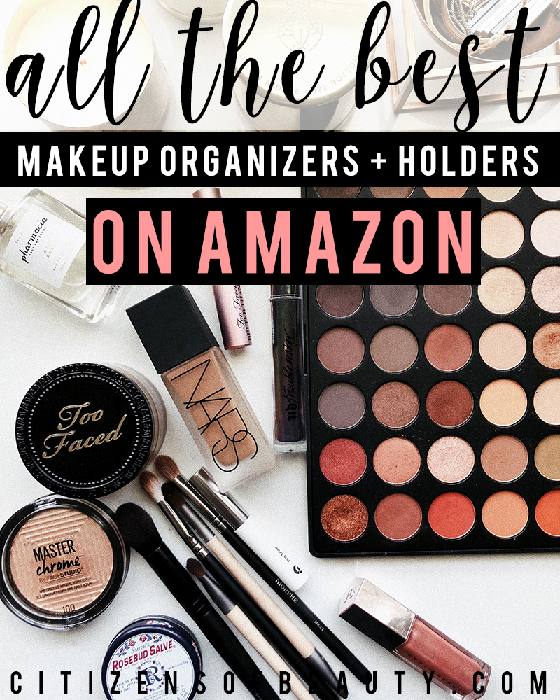 All the best makeup organizers and holder for brushes, eyeshadow, eyeliners and more on Amazon with beauty blogger and makeup artist, Kendra Stanton