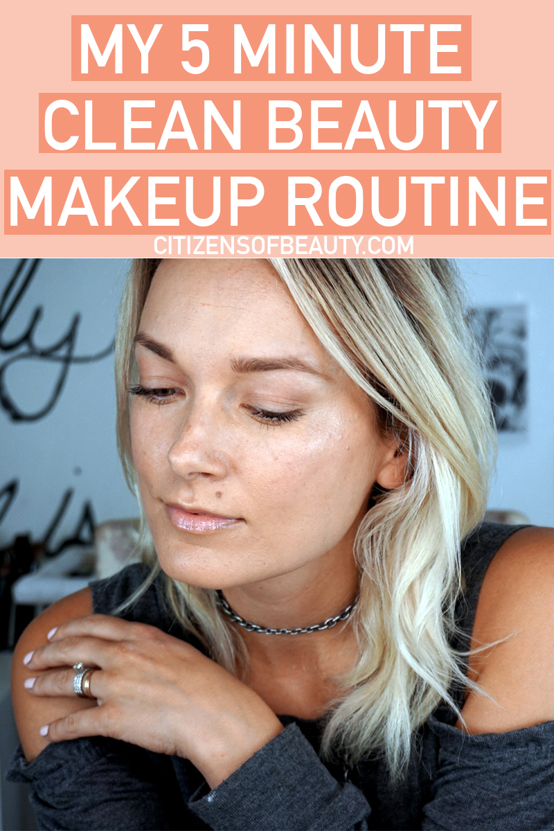 my five minute makeup routine using clean and safe beauty products