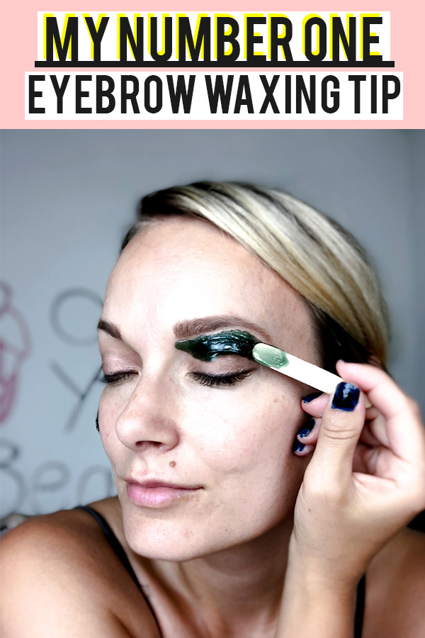 The number one eyebrow waxing tip you need to know to get perfect brows at home!