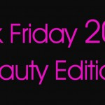 Black Friday: Beauty Deals For The Beauty Geeks