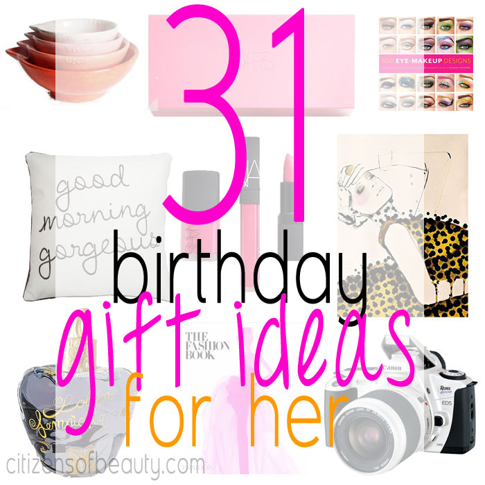 31 Birthday Gift Ideas For Her Citizens Of Beauty