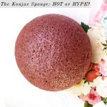 Hot or Hype: Is the Konjac Sponge Really That Amazing?