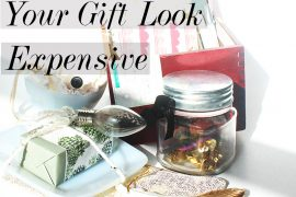 How to creatively gift inexpensive small gifts together to make them all look expensive