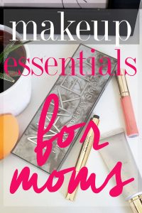 Here are the best makeup essentials for moms! Get everything you need to get glam in just minutes!