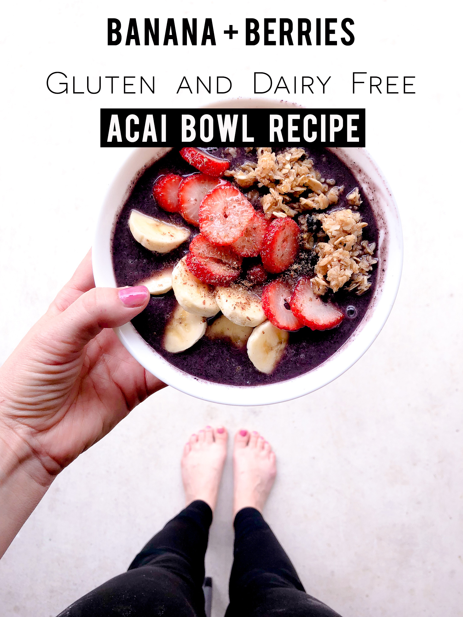 Dairy free and gluten free acai bowl recipe that's good for your body and perfect for breakfast or as a healthy snack with beauty and lifestyle blogger, Kendra Stanton.