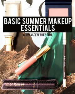 Here are the basic summer makeup essentials you need to keep your skin glowing and fresh!