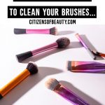 How to Take Care of Your Makeup Brushes